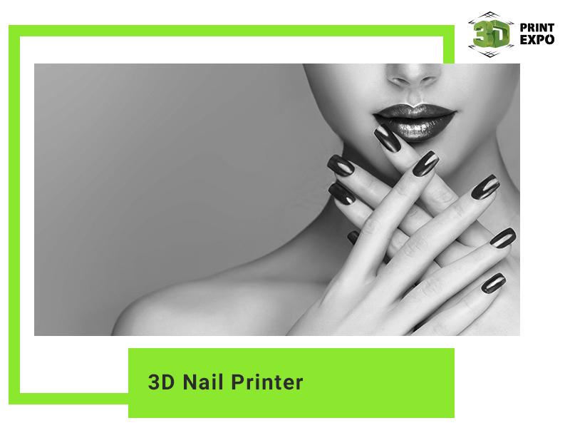 3D Nail Printer | 3D Print Expo