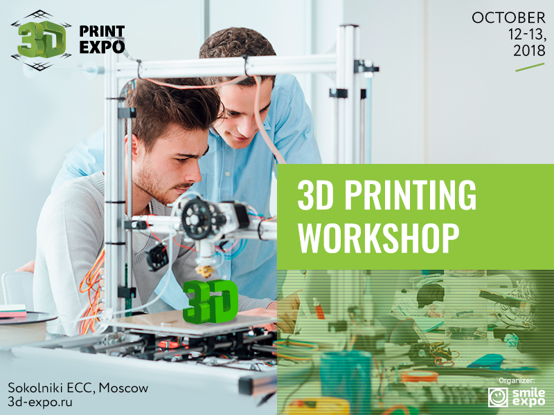 3D Print Expo in Moscow invites to participate in 3D printing workshops