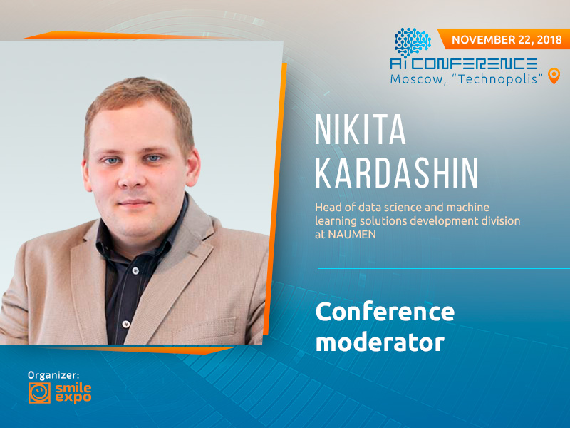 AI Conference moderator is Nikita Kardashin, AI expert from Naumen