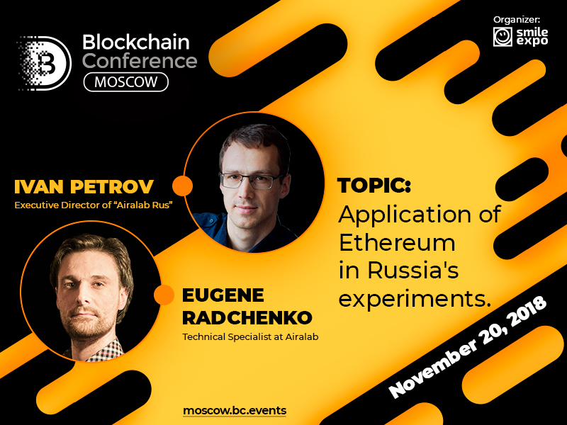 Airalab representatives Ivan Petrov and Eugene Radchenko to deliver a presentation about Ethereum application in Russia