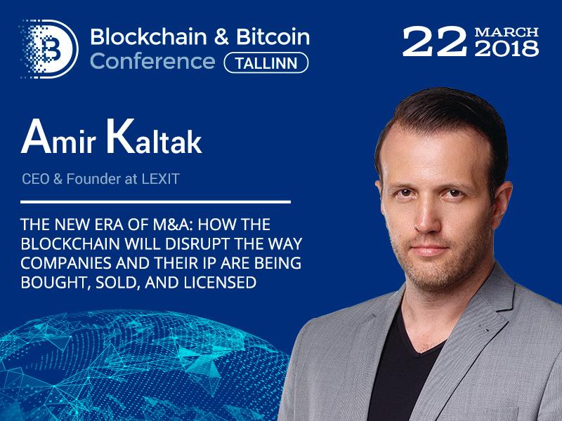 Amir Kaltak, CEO at LEXIT, will speak at the Blockchain & Bitcoin Conference Tallinn 2018