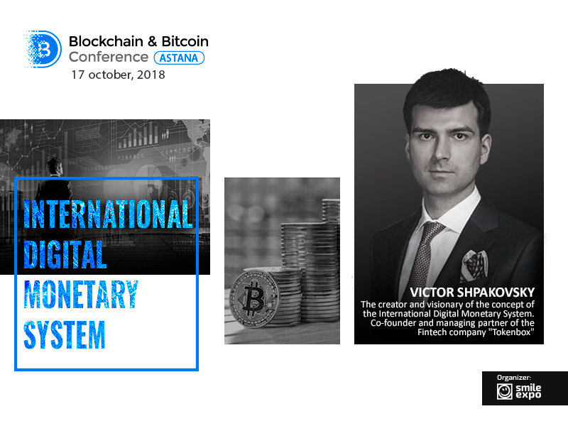 Author of the International Digital Monetary System Viktor Shpakovsky will become a speaker of the conference