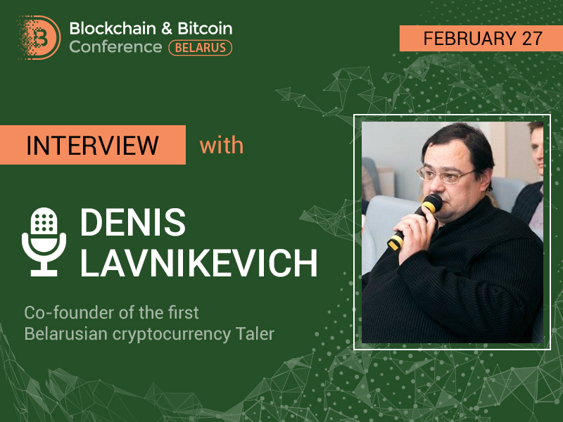 """Belarusian digital currency creator Denis Lavnikevich: """"Cryptocurrency must be self-regulated"""""""
