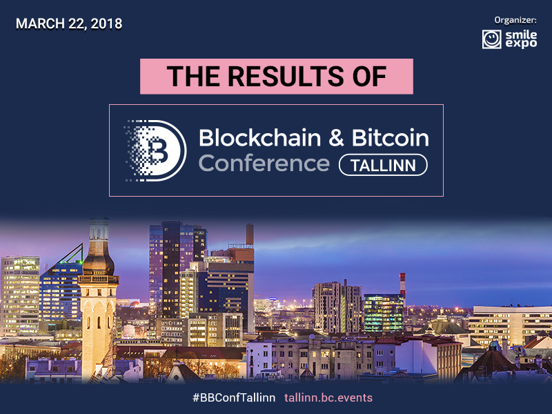 Blockchain & Bitcoin Conference Tallinn: Details and Main Results
