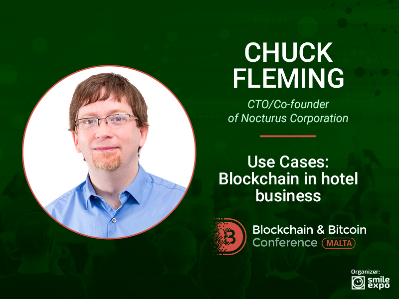 Blockchain for Hotel Business: CTO at Nocturus Corporation Chuck Fleming Will Discuss the Innovative Application