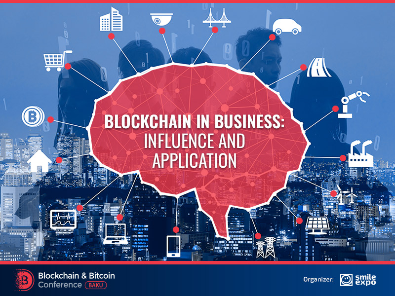 Blockchain in business: influence and application