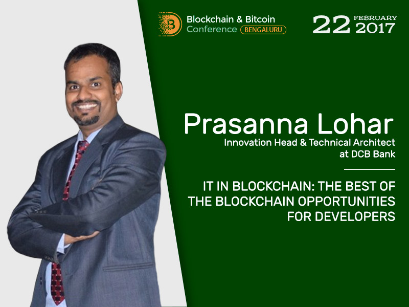 Blockchain: opportunities for developers. Meet conference speaker Prasanna Lohar, DCB Bank