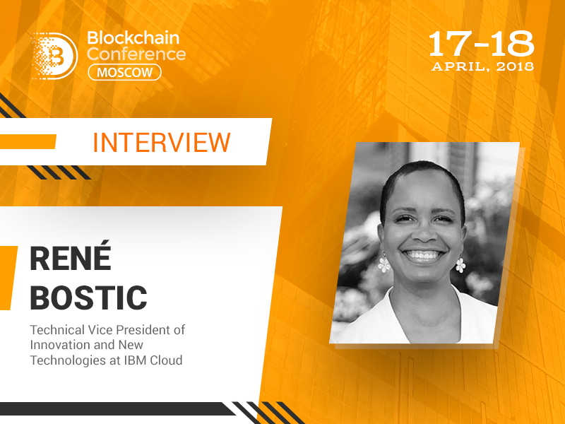 Blockchain Technology Lead to New Business Models Creation - René Bostic, IBM