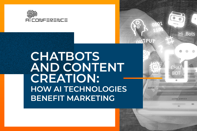 Chatbots and content creation: how AI technologies benefit marketing