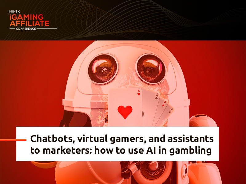 Chatbots, virtual gamers, and assistants to marketers: how to use AI in gambling
