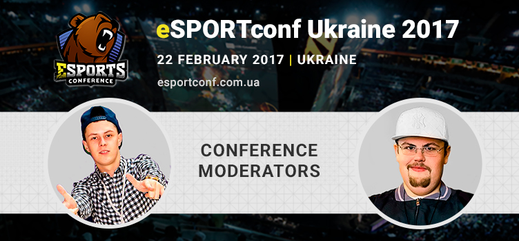 Conference moderators of eSPORTconf Ukraine 2017 are BIG BRO and Woodman