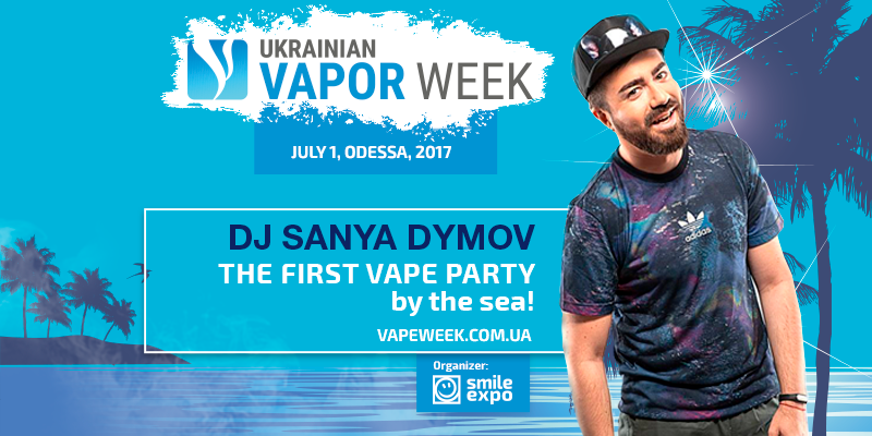 Coolest DJ Sanya Dymov to groove on at Ukrainian Vapor Week Odesa!