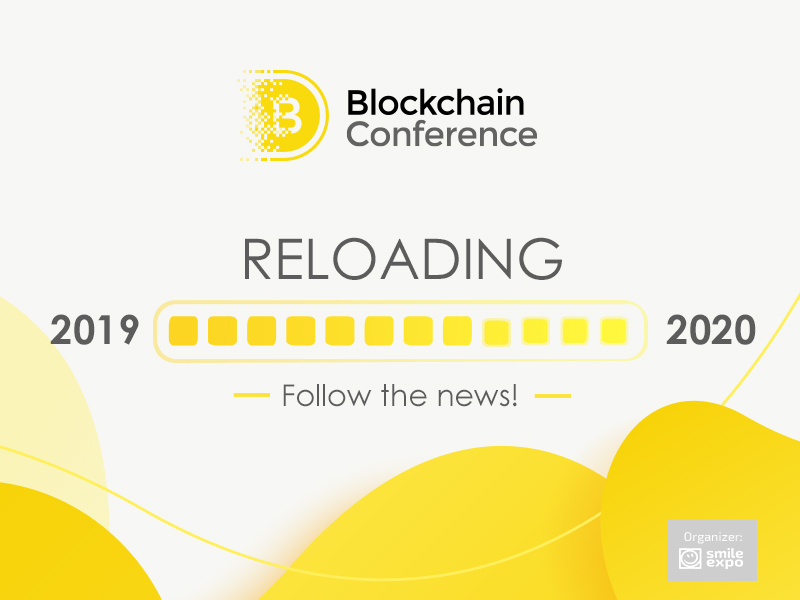 Dear Friends! The 9th Blockchain Conference Moscow is Rescheduled to 2020