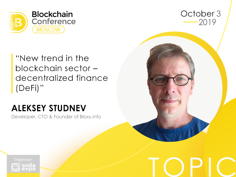 Decentralized Finance Features: Presentation by Aleksey Studnev, Founder of Bloxy.info