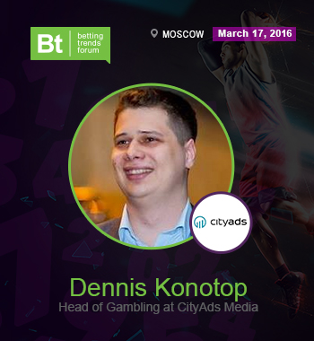 Denis Konotop from CityAds Media will be a speaker at Betting Trends Forum.
