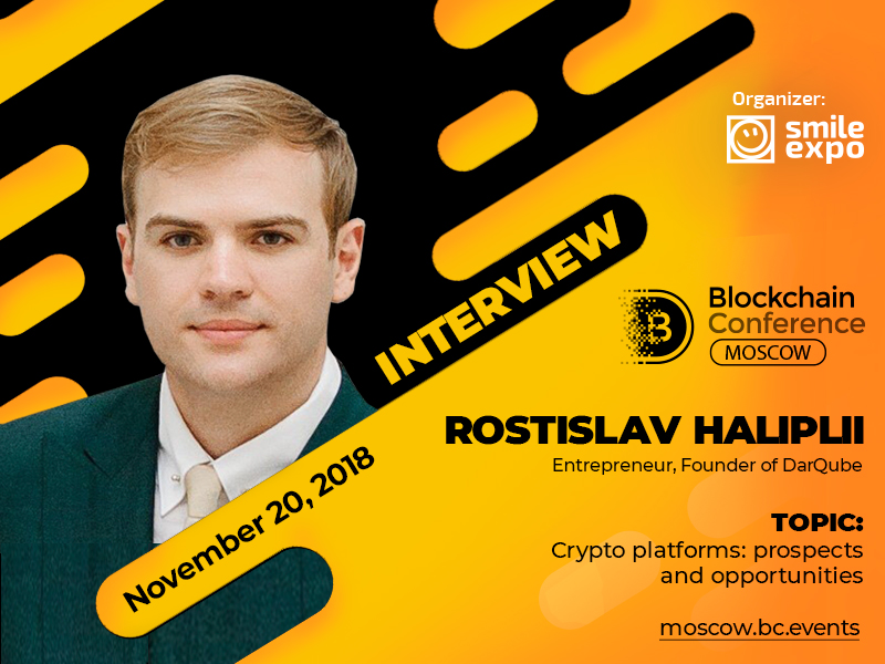 Despite the decline in the cryptocurrency market, 2018 has become record-breaking for ICO – DarQube founder Rostislav Haliplii