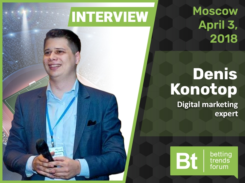 Digital marketing expert Denis Konotop: the majority of betting operators appreciates affiliate marketing