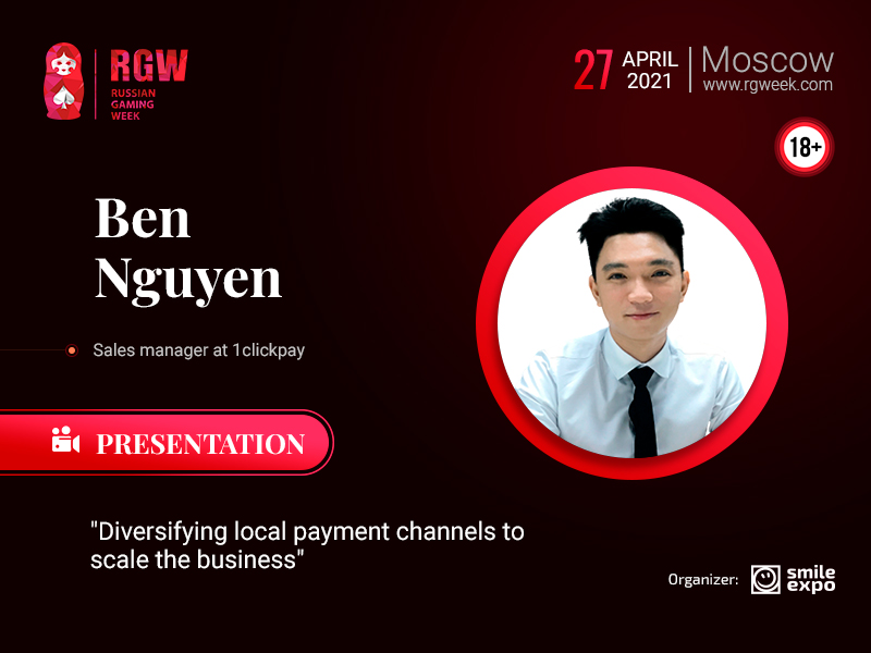Diversification of Payment Channels For Expanding the Business and the Specifics of Asian Betting Market: Presentation by Ben Nguyen, Sales Manager at 1ClickPay
