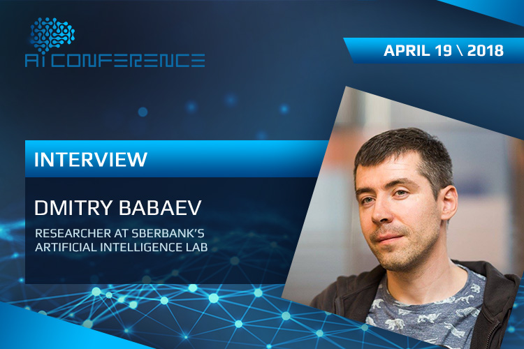 Dmitry Babayev: To find the right architecture for a neural network is a special art