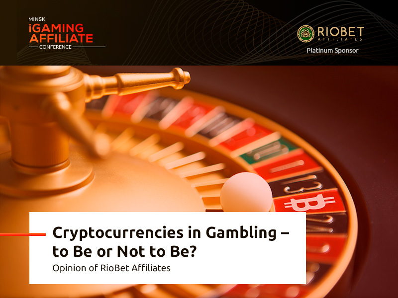 Do Cryptocurrencies Have Benefits in Online Casino? Opinion of RioBet Affiliates