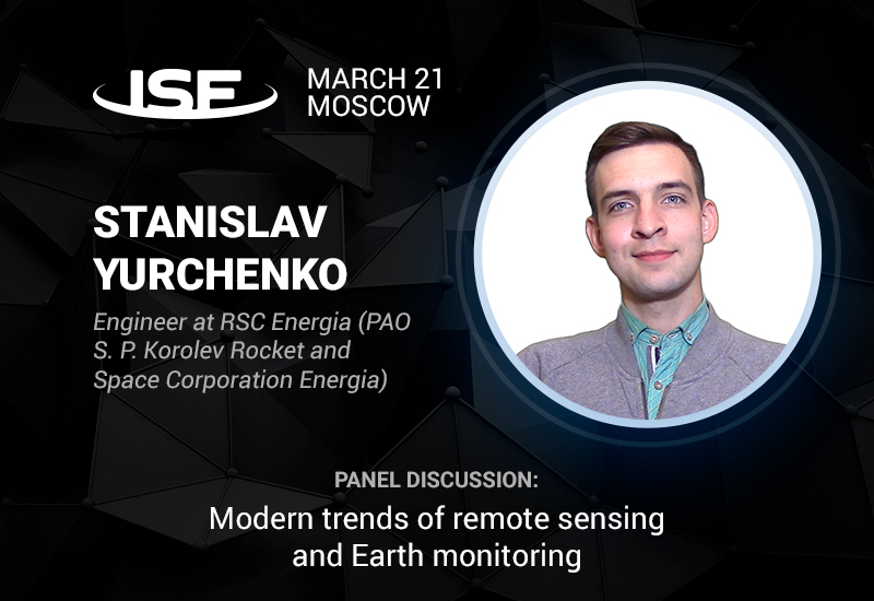 Engineer at RSC Energia Stanislav Yurchenko will take part in the discussion dedicated to Earth remote sensing and monitoring