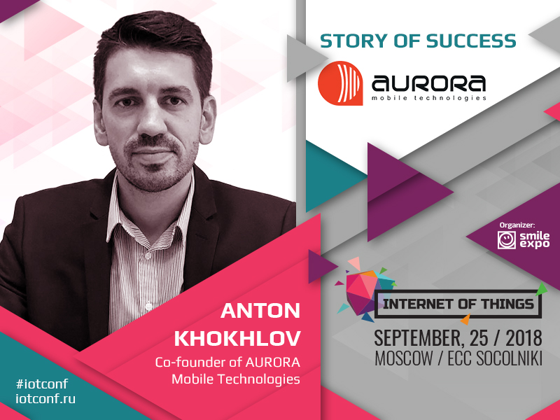 Establishing IoT business is not difficult; the main thing is to work hard and believe in your deal: Anton Khokhlov, Co-founder of AURORA Mobile Technologies