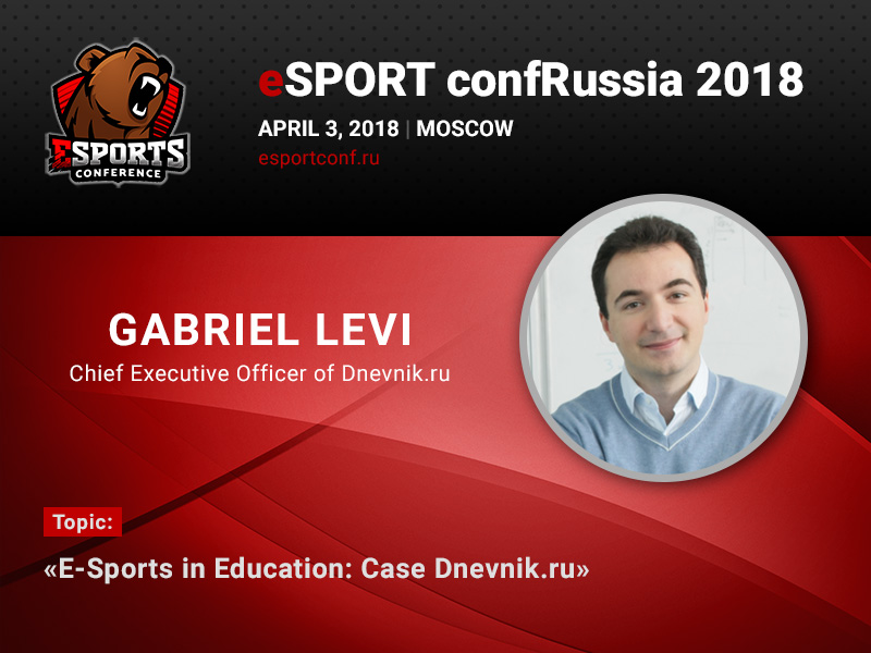 Gabriel Levi, CEO and Founder of Dnevnik.ru, to tell eSPORTconf Russia 2018 about eSports in education