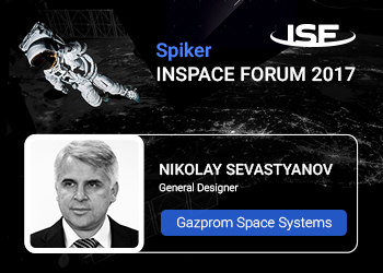 "General designer at ""Gazprom Space Systems"" Nikolay Sevastyanov to talk about prospects of commercializing space technologies at INSPACE FORUM 2017"