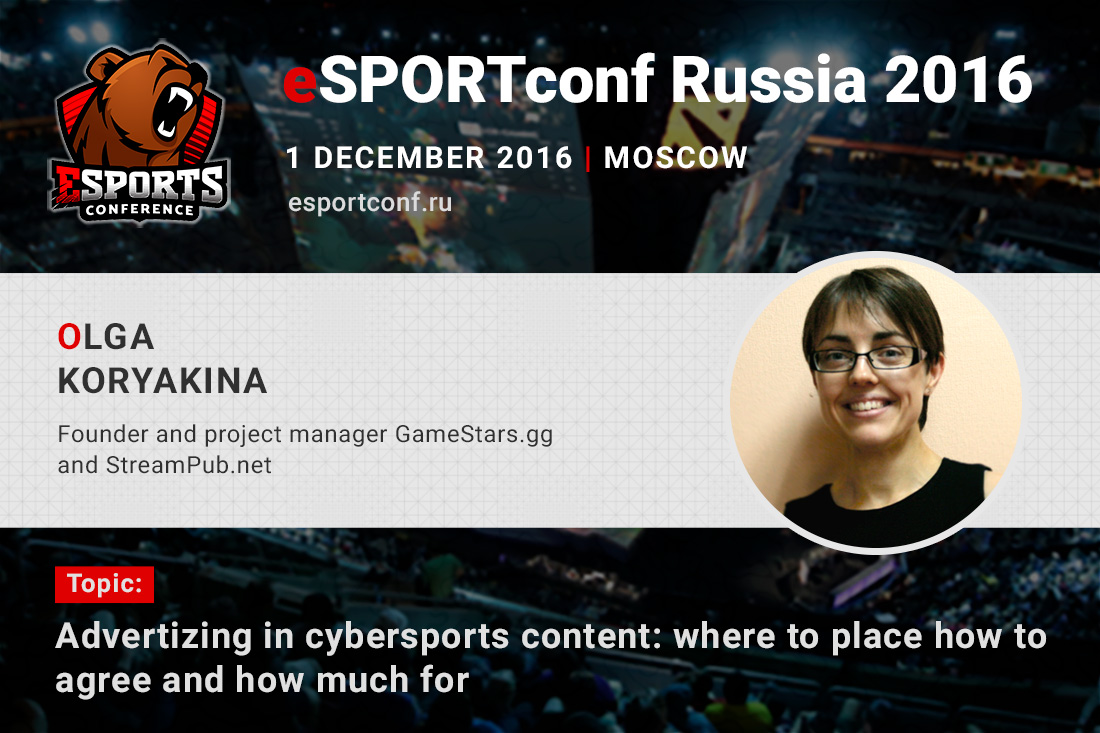 Head of GameStars.gg and StreamPub.net projects to report at eSPORTconf Russia 2016