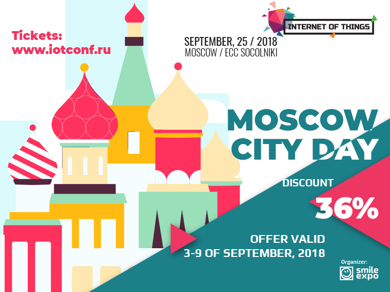 Holiday discount to honor Moscow City Day: 36% off the tickets to Internet of Things conference