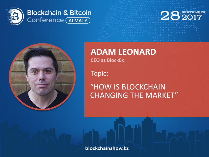 How is blockchain changing financial market? Report of Adam Leonard, founder of British crypto exchange BlockEx