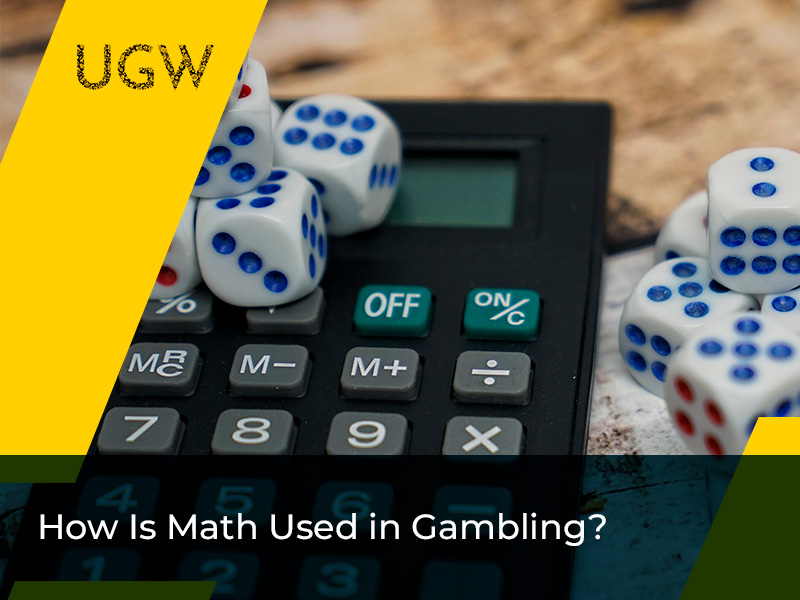 How Is Math Used in Gambling?