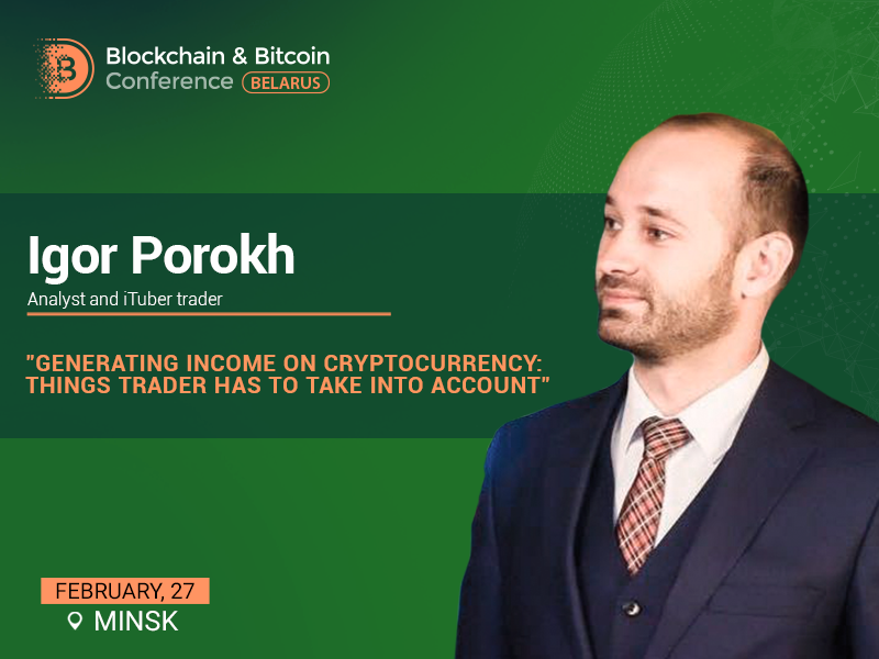 How to become a successful trader? Answers of Igor Porokh at Blockchain & Bitcoin Conference Belarus