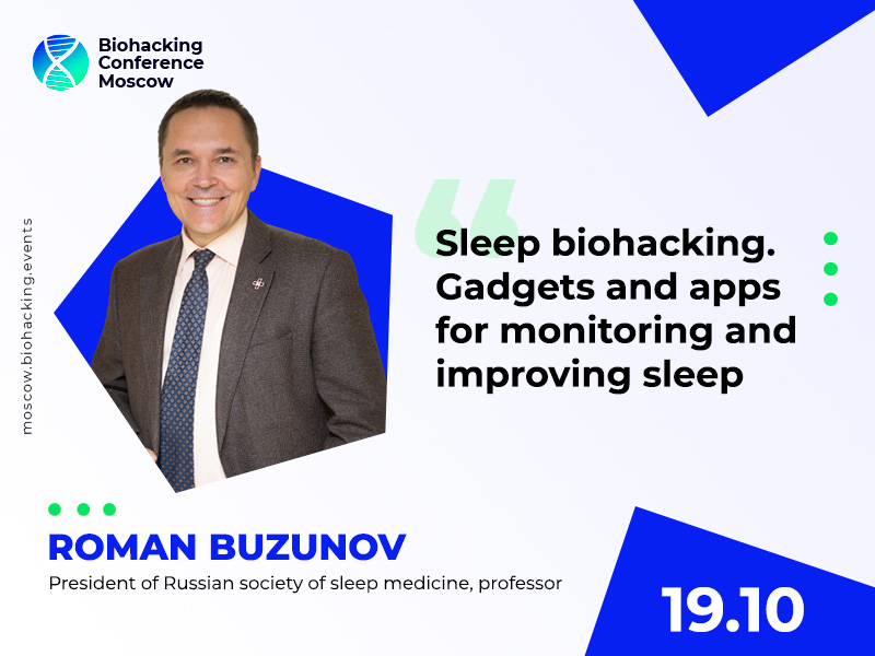 How to Improve Sleep With Gadgets? Presentation by the President of the Russian Society of Somnologists Roman Buzunov at Biohacking Conference Moscow 2021