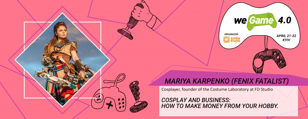 How to turn cosplay into a business? Find out from Mariya Karpenko at WEGAME 4.0!