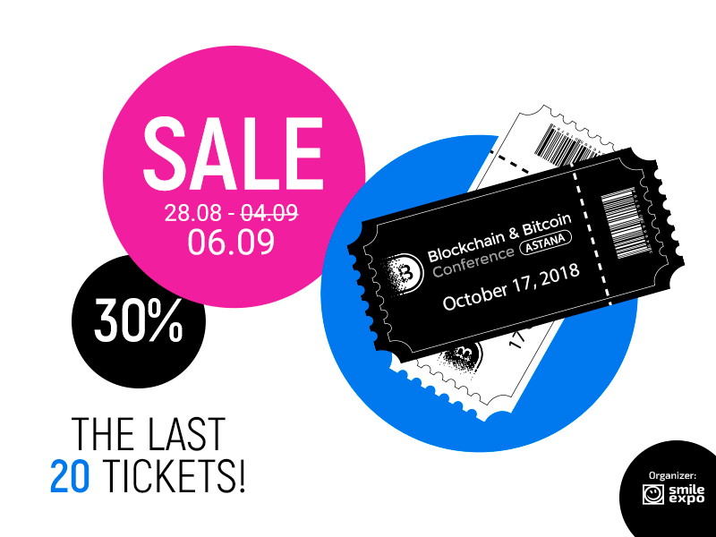 Hurry up! Only 20 promo tickets to Blockchain & Bitcoin Conference Astana are left
