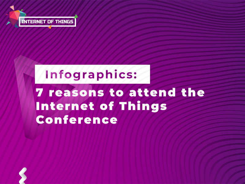 Infographics: 7 reasons to attend the Internet of Things Conference