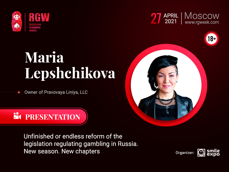 Legal Consultant Mariya Lepshikova Will Present an Overview of Updates in Gambling Legislation at Russian Gaming Week 2021