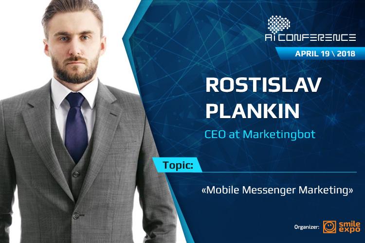 Messengers in business. Mobile Messenger Marketing from the founder of Marketingbot – Rostislav Plankin