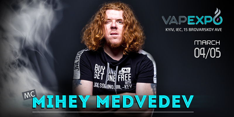 Mihey Medvedev to be the voice of VAPEXPO Kiev 2017