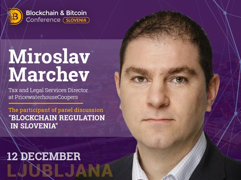 Miroslav Marchev from PwC to participate in panel discussion at Blockchain & Bitcoin Conference Slovenia