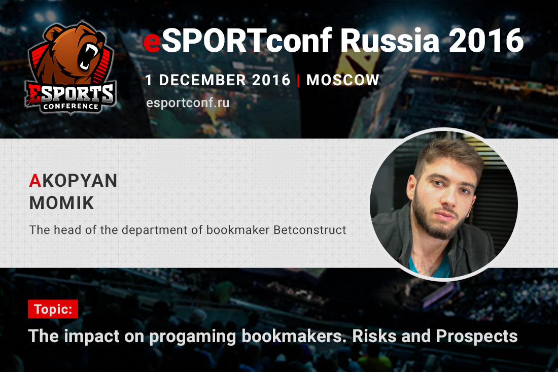 Momik Akopyan, Head of Trading Department BetConstruct, will speak at eSPORTconf Russia