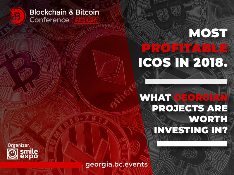 Most profitable ICOs in 2018. What Georgian projects are worth investing in?
