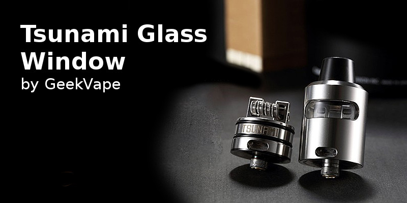 Peculiarities of Tsunami RDA Glass Window by GeekVape