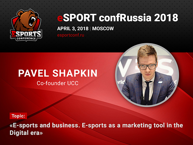 Pavel Shapkin at eSPORTconf RU 2018: role of eSports in the Digital age