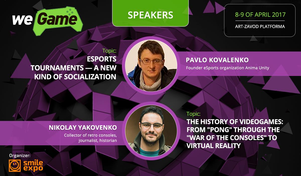 Pavlo Kovalenko, founder of Anima Unity organization, and journalist Nikolay Yakovenko joined speakers of WEGAME 3.0