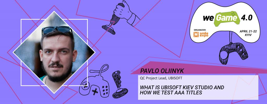 Pavlo Oliinyk from Ubisoft Kiev to deliver a presentation at the WEGAME 4.0 open lecture zone