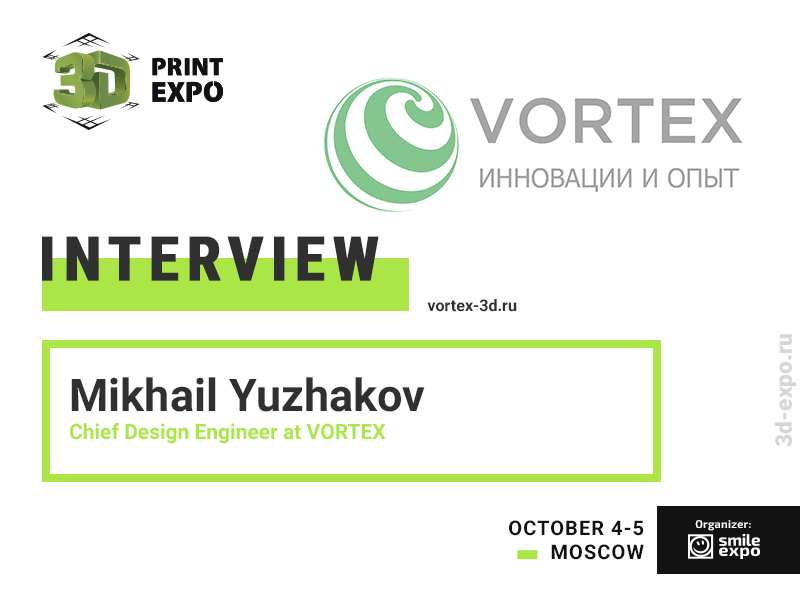 """""""People Print Things that Are Difficult to Buy at the Store,"""" Mikhail Yuzhakov from VORTEX"""
