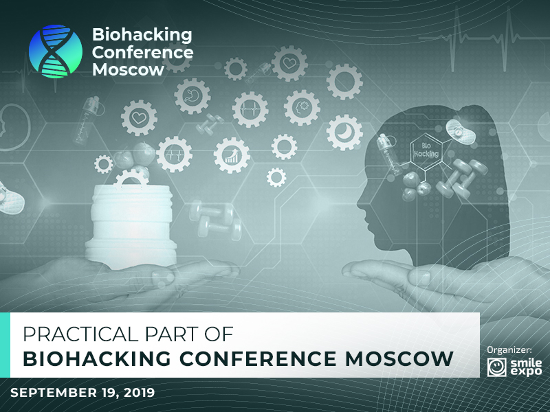 Practical Part of Biohacking Conference Moscow: What Waits for Guests of the Event?