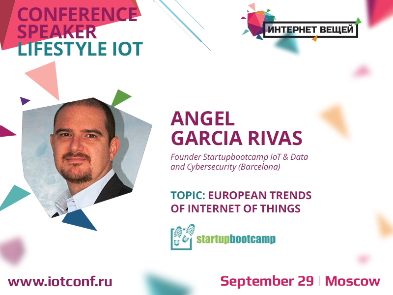 "Presented at the ""Internet of Things"" conference will be Angel Garcia Rivas, founder of the best accelerator in Europe"